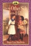 On the Other Side of the Hill - Roger Lea MacBride, David Gilleece