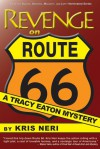 Revenge on Route 66: A Tracy Eaton Mystery - Kris Neri