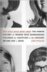 The Girls Who Went Away - Ann Fessler