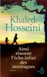 Ainsi résonne l'écho infini des montagnes (ROMAN) - Khaled Hosseini, Valérie Bourgeois