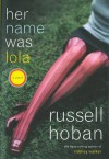Her Name Was Lola - Russell Hoban