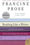 Reading Like a Writer (P.S.) - Francine Prose