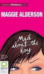 Mad about the Boy - Maggie Alderson, Stephanie Daniel