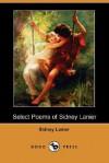 Select Poems of Sidney Lanier (Dodo Press) - Sidney Lanier, Morgan Callaway Jr.