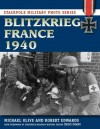 Blitzkrieg France 1940 (Stackpole Military Photo Series) - Michael Olive, Robert J. Edwards, Chris Evans