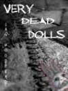 Very Dead Dolls - Ian Woodhead, Kate Porelli, Michelle Woodhead