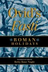 Ovid's Fasti: Roman Holidays - Betty Rose Nagle