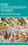 How Conversation Works - Ronald Wardhaugh