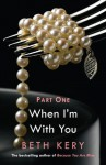 When I'm With You: When We Touch (Because You Are Mine, #2.1) - Beth Kery