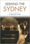 Seeking the Sydney: A Quest for Truth - Glenys Mcdonald