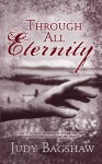 Through All Eternity - Judy Bagshaw