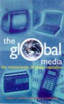The Global Media: The Missionaries of Global Capitalism - Ed Herman, Robert W. McChesney