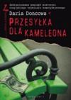 Przesyłka dla kameleona - Daria Doncowa