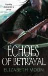 Echoes Of Betrayal: Paladin's Legacy: Book Three - Elizabeth Moon