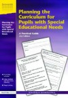 Planning the Curriculum for Pupils with Special Educational Needs 2nd Edition - Richard Byers, Richard Rose