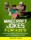 Minecraft Jokes for Kids: Hilarious Minecraft Jokes, Puns, One-liners and Fun Riddles for YOU! - Minecraft Books