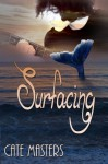 Surfacing - Cate Masters