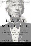 The Last Mogul: Lew Wasserman, MCA, and the Hidden History of Hollywood - Dennis McDougal