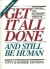 Get It All Done and Still Be Human: A Personal Time Management Workshop - Tony Fanning, Robbie Fanning
