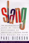 Slang: The Authoritative Topic By Topic Dictionary Of American Lingoes From All Walks O - Paul Dickson