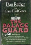 The Palace Guard - Dan Rather, Gary Paul Gates
