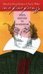 In a Fine Frenzy: Poets Respond to Shakespeare - David Starkey, Paul J. Willis