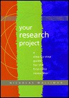 Your Research Project: A Step-By-Step Guide for the First-Time Researcher - Nicholas Walliman
