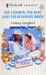 The Cowboy, The Baby And The Runaway Bride - Lindsay Longford