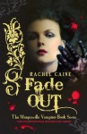 Fade Out: : The Morganville Vampires Book Seven - Rachel Caine