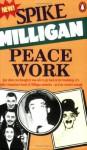 Peace Work - Spike Milligan