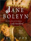 Jane Boleyn: The True Story of the Infamous Lady Rochford - Julia Fox, Jenny Sterlin