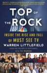 Top of the Rock: Inside the Rise and Fall of Must See TV - Warren Littlefield