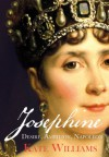 Josephine: Desire, Ambition, Napoleon - Kate Williams