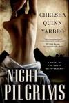 Night Pilgrims: A Saint-Germain Novel - Chelsea Quinn Yarbro