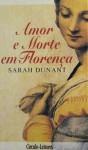 Amor e Morte em Florença - Sarah Dunant, Sofia Gomes