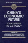 China's Economic Future: Challenges to U. S. Policy - Joint Economic Committee, United States Congress