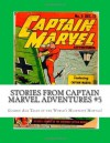 Stories from Captain Marvel Adventures #5: Golden Age Tales of the World's Mightiest Mortal! - Richard Buchko