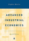 Advanced Industrial Economics - Stephen Martin