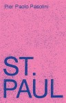 Saint Paul: A Screenplay - Pier Paolo Pasolini