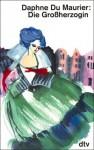 Die Großherzogin - Daphne du Maurier, N.O. Scarpi
