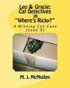 Leo & Gracie: Cat Detectives in Where's Ricky? (Case 3): A Missing Cat Case - M. J. McMullen