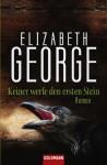 Keiner werfe den ersten Stein - Elizabeth George