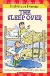 First-grade Friends: The Sleep Over (First Person Fiction) - Grace Maccarone, Betsy Lewin