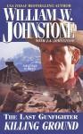 Killing Ground - William W. Johnstone, J.A. Johnstone