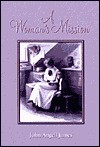 A Woman's Mission - John Angell James, Don Kistler