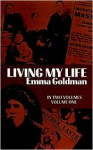 Living My Life, Vol. 1 - Emma Goldman