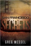 San Francisco Secrets - Greg Messel