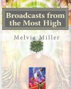 Broadcasts from the Most High: The Creator Has a Master Plan - Melvia Miller
