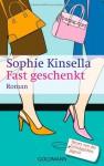 Fast geschenkt - Sophie Kinsella