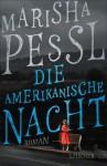 Die amerikanische Nacht: Roman (German Edition) - Marisha Pessl, Tobias Schnettler